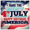 """Have the best 4th of July. """""""